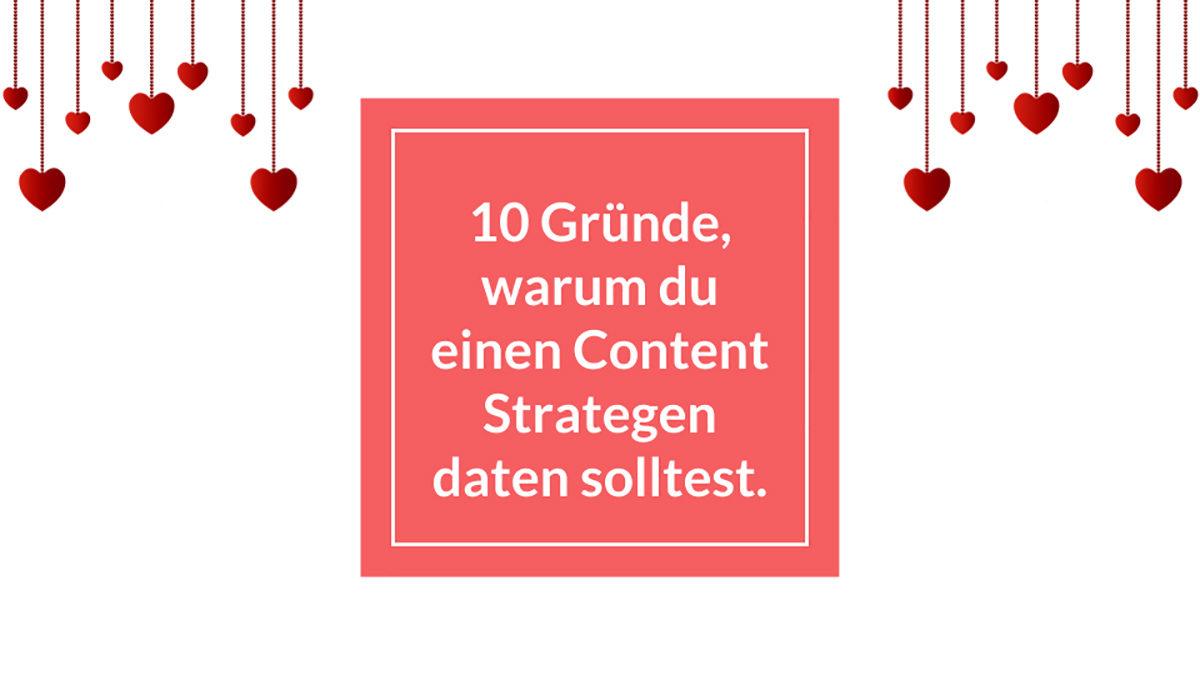 10 Gründe, warum du einen Content Strategen daten solltest